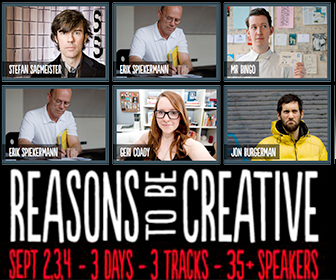 Be inspired by Sagmeister, Burgerman, Bingo, Spiekermann, Sasso & more at Reasons To Be Creative